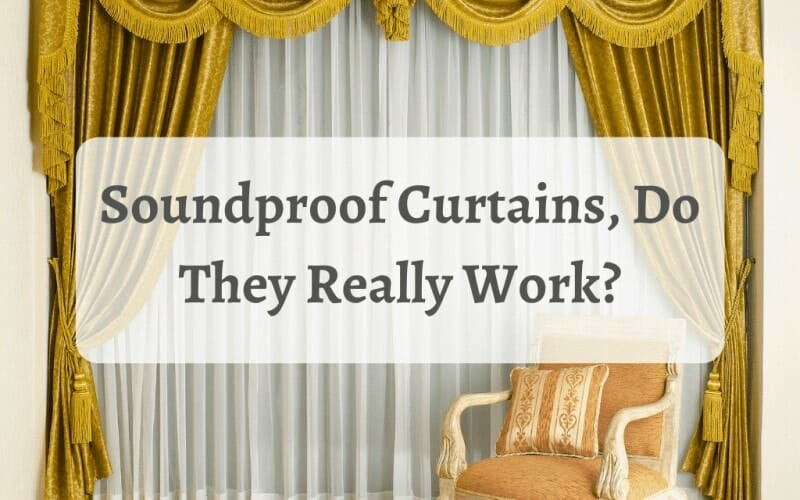 Soundproof Curtains, Do They Really Work?