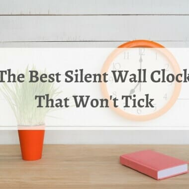 The Best Silent Wall Clock That Won't Tick