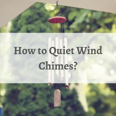How to Quiet Wind Chimes