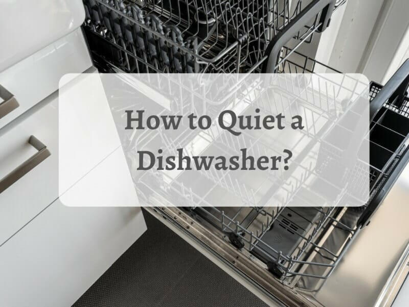 How to Quiet a Dishwasher