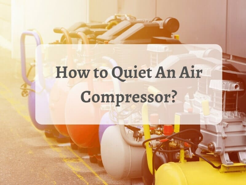 How to quiet an air compressor