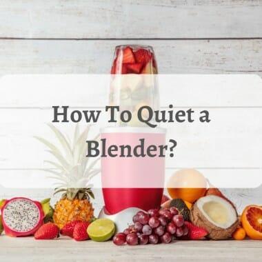 hwo to quiet a blender