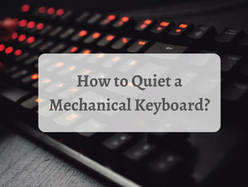 How to Quiet a Mechanical Keyboard
