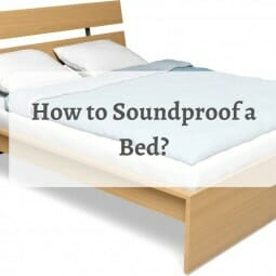 How to Soundproof a Bed