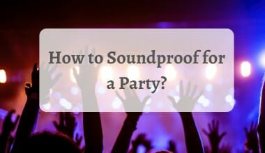 How to Soundproof for a Party