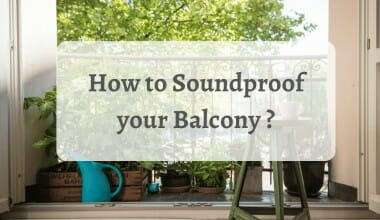 How to Soundproof your Balcony