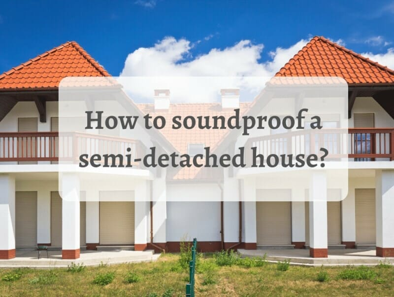 How to soundproof a semi-detached house